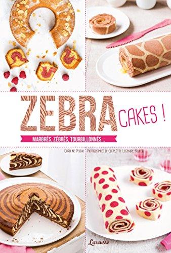 9782035924117: Zebra cakes : Marbrés, zébrés, tourbillonnés...