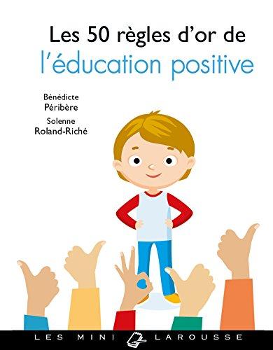 9782035924933: Les 50 règles d'or de l'éducation positive