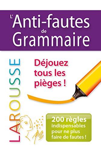 Larousse L'anti-faute de grammaire : Déjouez tous les pièges (French Edition): ...