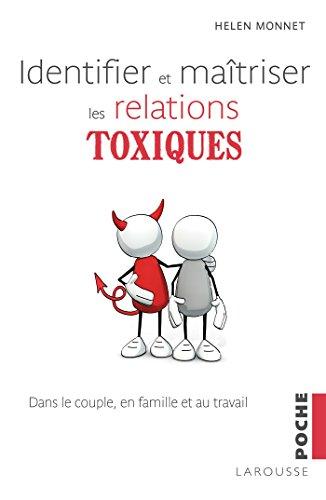 9782035928580: Identifier et maîtriser les relations toxiques: dans le couple, en famille et au travail