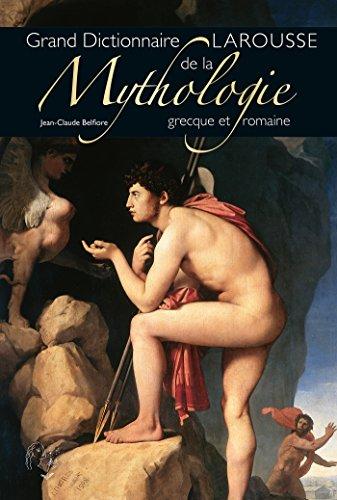 GRAND DICTIONNAIRE DE LA MYTHOLOGIE GRECQUE ET ROMAINE: BELFIORE JEAN-CLAUDE