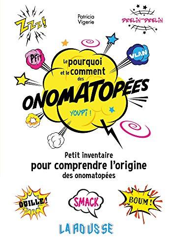 9782035932884: Le pourquoi et le comment des onomatopées (Dictionnaire insolite)