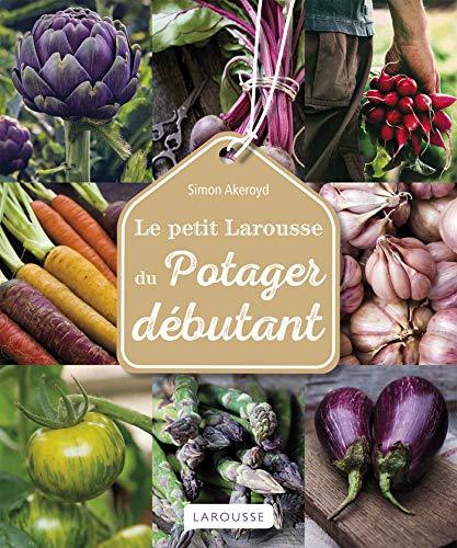 9782035943521: Le Petit Larousse du potager débutant