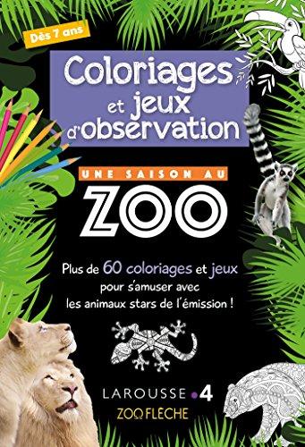 9782035951496: Coloriages et Jeux d'Observation une Saison au Zoo- Cahier de vacances