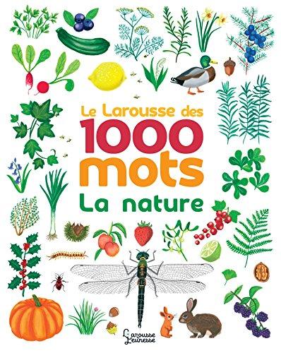 9782035951786: Le Larousse des 1000 mots de la nature