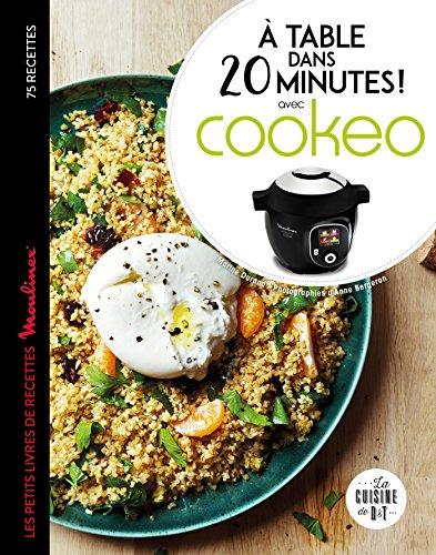 9782035955180: À table dans 20 minutes avec Cookeo