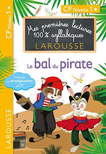 9782035957122: Premières lectures Larousse 100 % syllabiques - Le bal du pirate