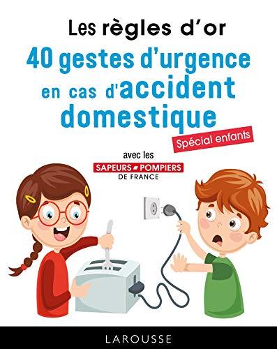 9782035959539: Les règles d'or - 40 gestes d'urgence en cas d'accident domestique: Tout connaître des gestes qui sauvent (2019)