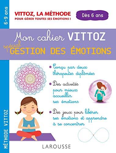 Mon cahier Vittoz, spécial gestion des émotions: Suzanne Archawski; Margot
