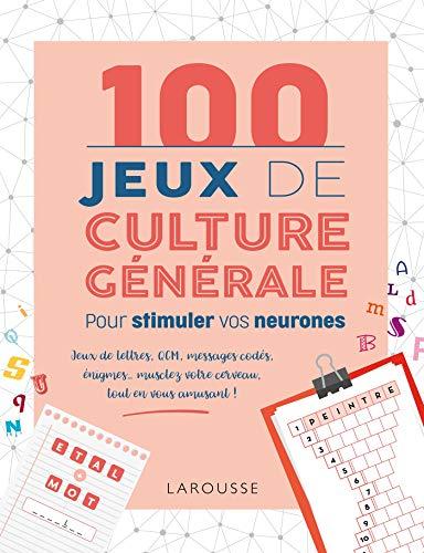 9782035975768: 100 Jeux de culture générale pour stimuler vos neurones
