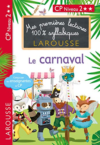 9782035981271: Mes premières lectures 100 % syllabiques Niveau 2 - le carnaval