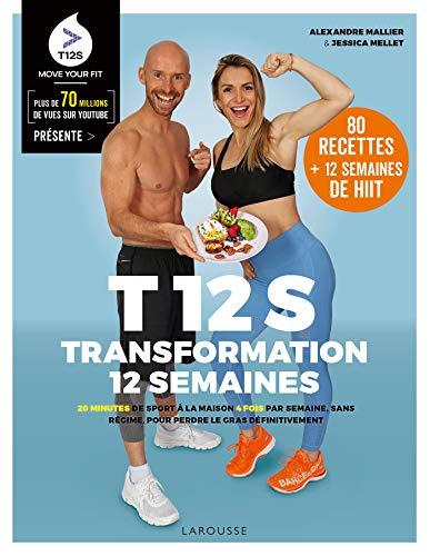 9782035999641: T12S - Transformation 12 semaines: 20 minutes de sport à la maison 4 fois par semaine, sans régime !