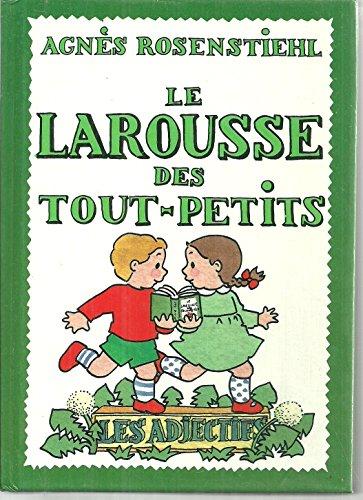 9782036512122: Le Larousse des tout-petits, Les Adjectifs : Les Adjectifs