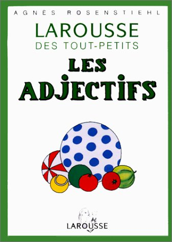 9782036512412: Les Larousse des tout-petits : Les Adjectifs