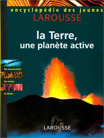 Terre, Planete Active -La: CUQ, MARIE-LISE; GAUTIER,