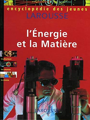 Energie Et La Matiere -L': BAILLEUX, NATHALIE; GUIONIE,