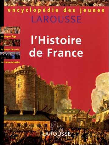 Encyclopédie des jeunes : L'histoire de France: Collectif Claude Naudin