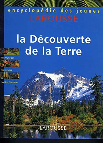Encyclopedie des jeunes: La Decouverte de la Terre.: Edited by Naudin, Claude, Catherine Boulegue, ...