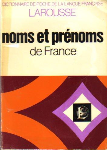 9782037030021: Dictionnaire Étymologique des Noms de Famille et Prénoms de France (Dictionnaire de Poche de la Langue Française) (French Edition)