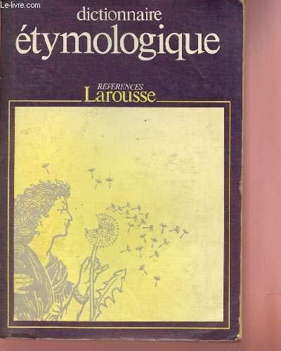 9782037100069: DICTIONNAIRE ETYMOLOGIQUE (References. langue francaise)