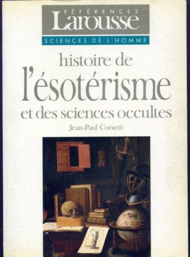Histoire de l'ésotérisme et des sciences occultes, par Jean-Paul Corsetti: COLECTIF, Jean-Paul ...