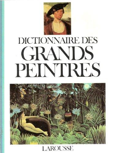 9782037202046: Dictionnaire des grands peintres (References Larousse)