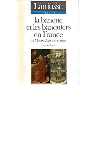 9782037202206: La banque et les banquiers en France : Du Moyen �ge � nos jours