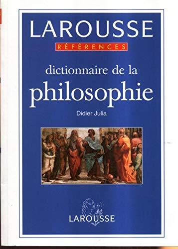 Dictionnaire de la philosophie (References Larousse) (French: Julia, Didier