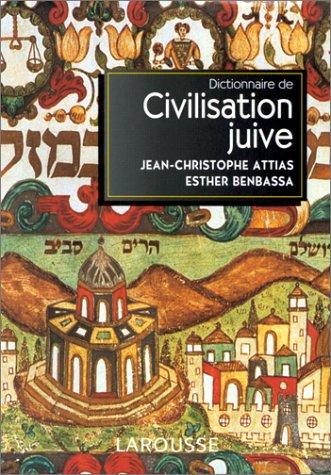 9782037203197: DICTIONNAIRE DE LA CIVILISATION JUIVE. Auteurs, oeuvres, notions