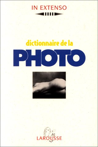 9782037500142: Dictionnaire de la photo (Larousse In extenso) (French Edition)