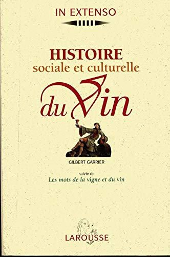 9782037500425: Histoire sociale et culturelle du vin. suivie de Les mots de la vigne et du vin
