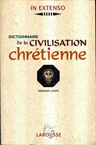 9782037500548: Dictionnaire de la civilisation chrétienne (In Extenso)