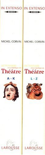 9782037500555: DICTIONNAIRE ENCYCLOPEDIQUE DU THEATRE COFFRET 2 VOLUMES : VOLUME 1, A-K. VOLUME 2, L-Z
