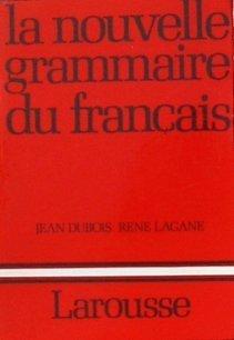 La nouvelle grammaire du francais: Jean Dubois