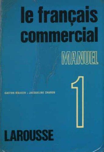 le francais commercial manuel 1.: Gaston Mauger