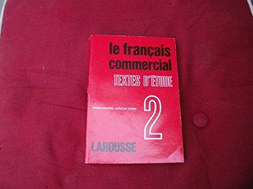 9782038000474: Le français commercial : textes d'étude