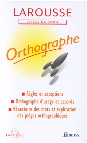 Larousse De l'Orthographe (French Edition)