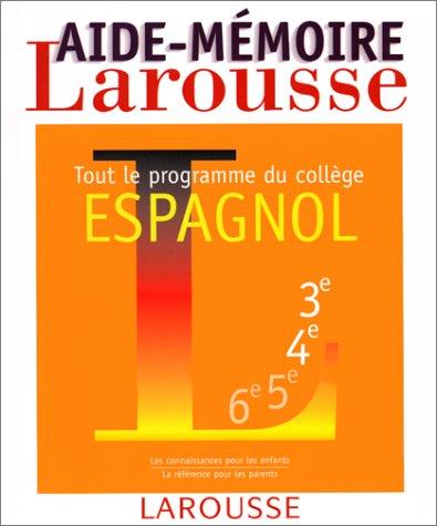 9782038004694: Espagnol : Tout le programme du collège (Aide-memoire)