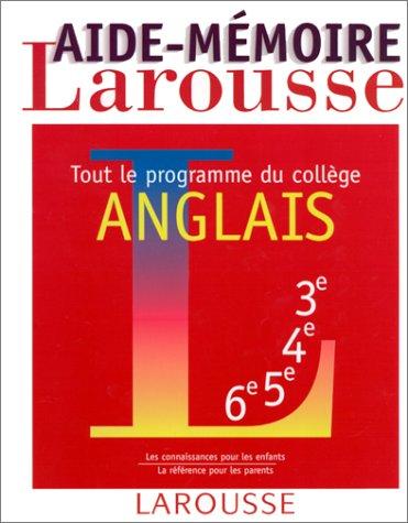 Anglais. Tout le programme du collège (Aide-memoire): Catherine Faye-Cadier; Marie-Hélène