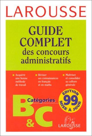 9782038008036: Guide complet des concours administratifs. Catégories B et C
