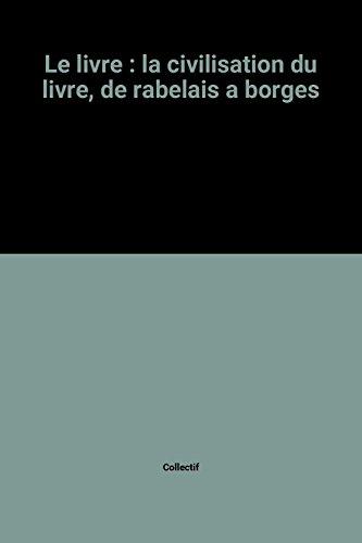 9782038600285: Le livre: La civilisation du livre de Rabelais a Borges (Ideologies et societes) (French Edition)