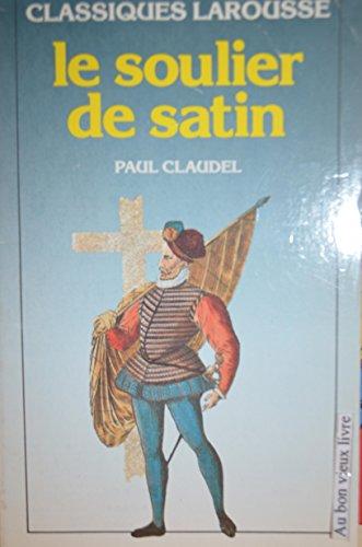 9782038700329: LE SOULIER DE SATIN (Classiques Larousse)