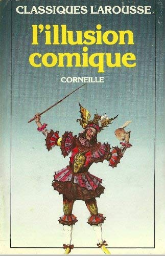 L'Illusion Comique (French Edition): Corneille