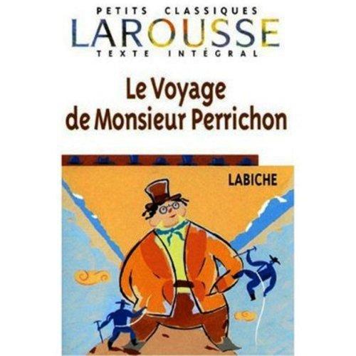 Le Voyage de Monsieur Perrichon (French Edition): Eugene Labiche