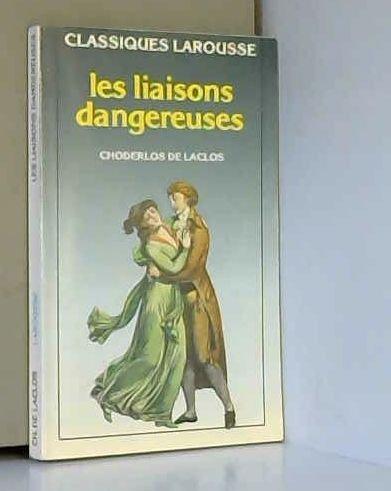 Les liaisons dangereuses: Laclos Choderlos De