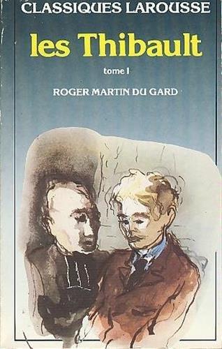 LES THIBAULT. Tome 1 (Classiques larousse): Martin du Gard,