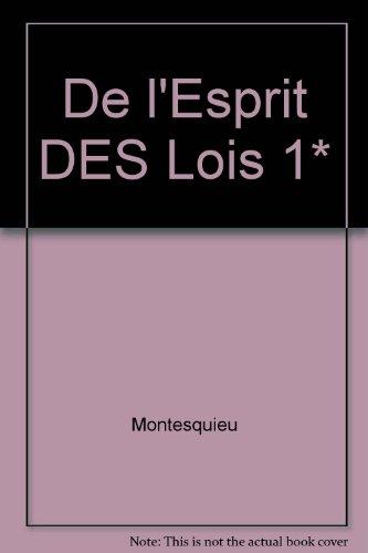 De L'esprit Des Lois 1* (French Edition): Montesquieu
