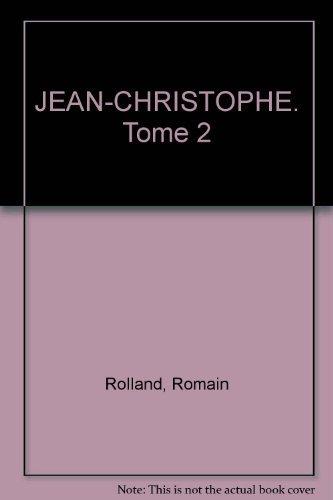 JEAN-CHRISTOPHE. Tome 2 (Classiques Larousse): Rolland, Romain