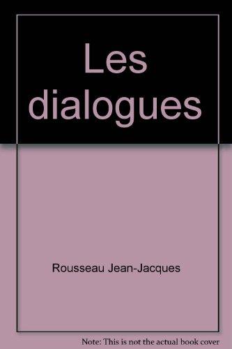 DIALOGUES: Jean-Jacques Rousseau