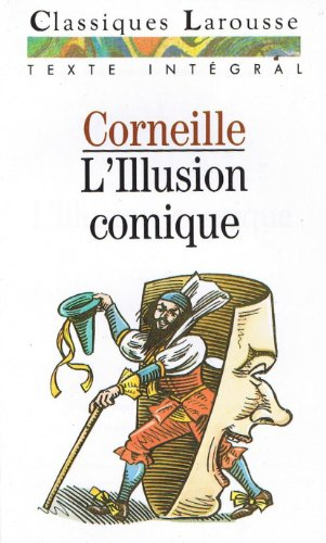 9782038711035: L'Illusion Comique (French, Spanish and French Edition)